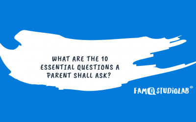 10 ESSENTIAL QUESTIONS IN PARENTING EACH FAMILY SHALL ASK FOR HAPPIER WELLBEING