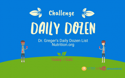Dr. Greger's Daily Dozen 12 Challenge that Would Change Your Life and Improve Your Wellness!