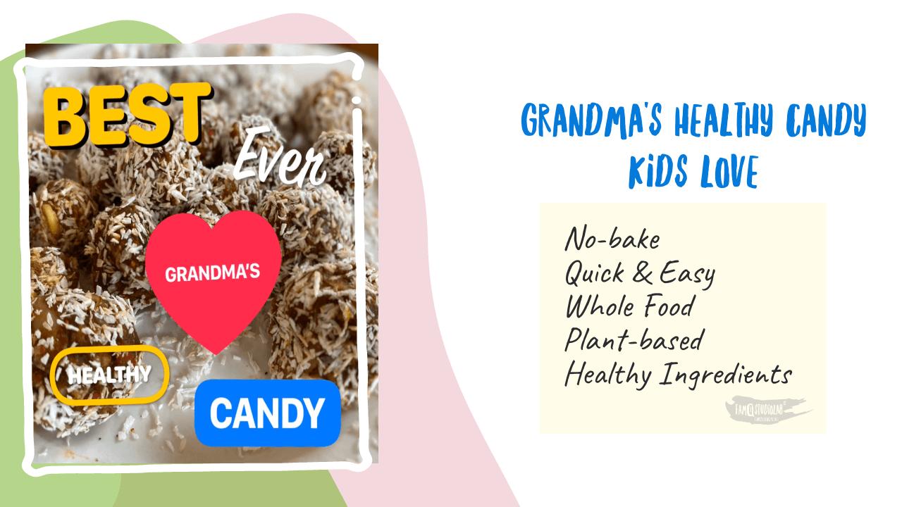Grandma's Healthy Candy recipe Kids Love