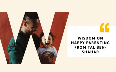 10 TIPS FOR PARENTS TO BE HAPPIER, ADVICE FROM DR. TAL BEN-SHAHAR, HAPPIER.TV